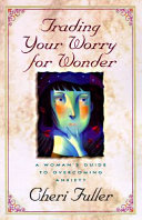 Trading Your Worry for Wonder