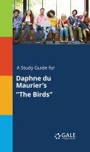 A Study Guide for Daphne du Maurier s  The Birds