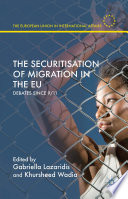 The Securitisation of Migration in the EU