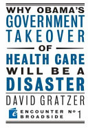 Why Obama's Government Takeover of Health Care Will Be a Disaster