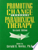 Promoting Change Through Paradoxical Therapy