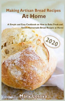Making Artisan Bread Recipes At Home  2020