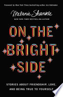 """On the Bright Side: Stories about Friendship, Love, and Being True to Yourself"" by Melanie Shankle, Jen Hatmaker"