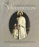 Christ-Centered Meditation: Handbook for Spiritual Practice