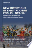 New Directions In Early Modern English Drama
