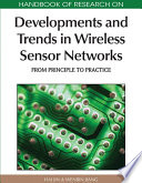 Handbook of Research on Developments and Trends in Wireless Sensor Networks  From Principle to Practice