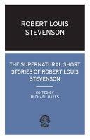 The Supernatural Short Stories Of Robert Louis Stevenson