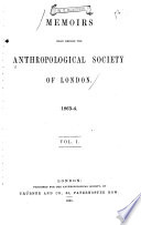 Memoirs Read Before the Anthropological Society of London