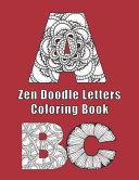 Zen Doodle Letters Coloring Book Book PDF