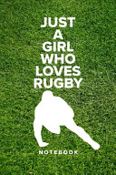 Just A Girl Who Loves Rugby   Notebook