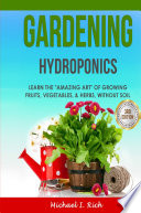 Gardening  Hydroponics    Learn the  Amazing Art  of Growing  Fruits  Vegetables    Herbs  without Soil Book
