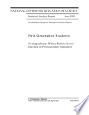 First-generation students undergraduates whose parents never enrolled in postsecondary education