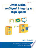 Jitter  Noise  and Signal Integrity at High Speed Book