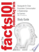 Studyguide for Close Encounters  : Communication in Relationships by Guerrero, Isbn 9781452217109