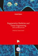 Regenerative Medicine and Tissue Engineering