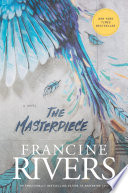 """""""The Masterpiece"""" by Francine Rivers"""