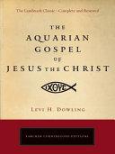 The Aquarian Gospel of Jesus the Christ Pdf/ePub eBook