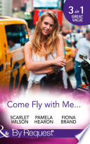 Come Fly With Me     English Girl in New York   Moonlight in Paris  Taylor s Grove  Kentucky  Book 1    Just One More Night  The Pearl House  Book 5   Mills   Boon By Request  Book