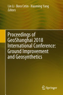Proceedings of GeoShanghai 2018 International Conference: Ground Improvement and Geosynthetics