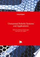 Unmanned Robotic Systems and Applications Book