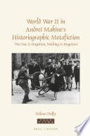 World War II in Andre   Makine   s Historiographic Metafiction Book
