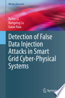 Detection Of False Data Injection Attacks In Smart Grid Cyber Physical Systems Book PDF