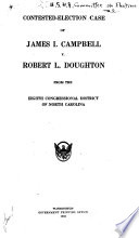 Contested election Case of James I  Campbell V  Robert L  Doughton from the Eighth Congressional District of North Carolina Book