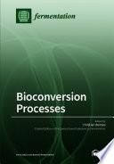 Bioconversion Processes