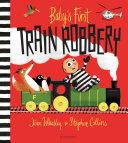 Baby's First Train Robbery [Pdf/ePub] eBook