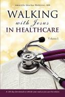 Walking with Jesus in Healthcare