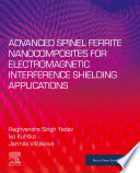 Advanced Spinel Ferrite Nanocomposites For Electromagnetic Interference Shielding Applications Book PDF