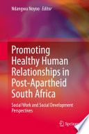 Promoting Healthy Human Relationships In Post Apartheid South Africa