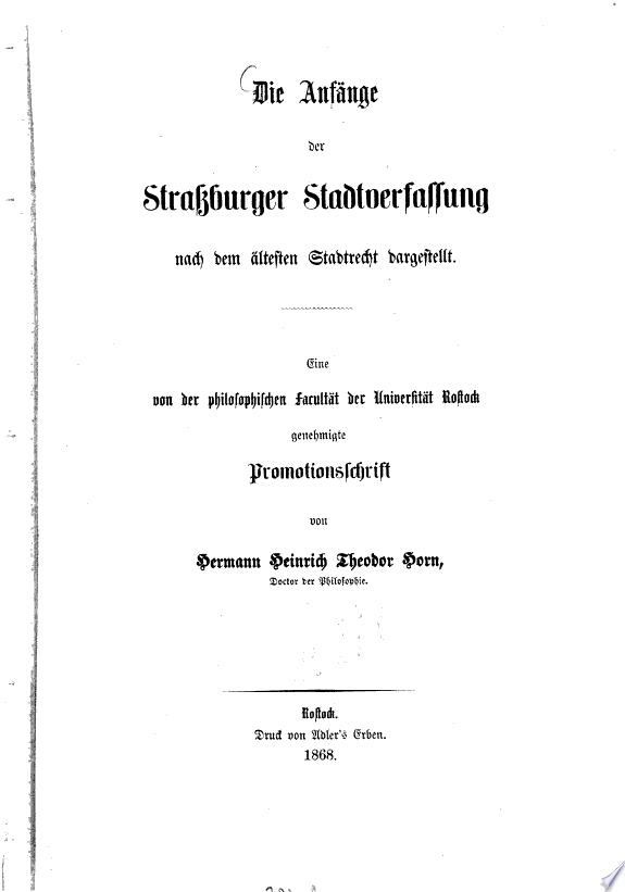 Die Anf  nge der Strassburger Stadtverfassung nach dem   ltesten Stadtrecht dargestellt