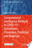 Computational Intelligence Methods In Covid 19 Surveillance Prevention Prediction And Diagnosis Book PDF
