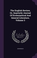 The English Review Or Quarterly Journal Of Ecclesiastical And General Literature Volume 3