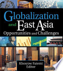 Globalization and East Asia  : Opportunities and Challenges