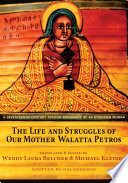 The Life and Struggles of Our Mother Walatta Petros