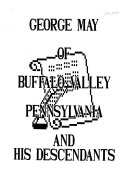 George May of Buffalo Valley  Pennsylvania  and His Descendants