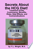 Secrets About The Hcg Diet Treatment Guide Controversy Benefits Risks Side Effects And Contraindications Book PDF