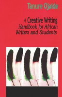 A Creative Writing Handbook for African Writers and Students