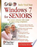Windows 7 for Seniors  : For Everyone who Wants to Learn to Use the Computer at a Later Age