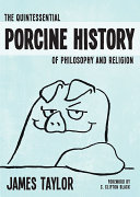 Quintessential Porcine History of Philosophy and Religion