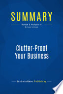 Summary Clutter Proof Your Business Book PDF