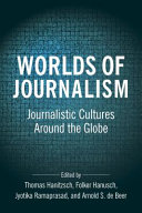 link to Worlds of journalism : journalistic cultures around the globe in the TCC library catalog