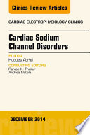 Cardiac Sodium Channel Disorders  An Issue of Cardiac Electrophysiology Clinics  Book