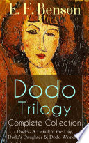 Dodo Trilogy   Complete Collection  Dodo   A Detail of the Day  Dodo s Daughter   Dodo Wonders