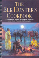 The Elk Hunter s Cookbook