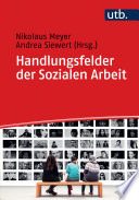 Öffnen Sie das Medium Handlungsfelder der Sozialen Arbeit von Meyer, Nikolaus [Herausgeber] im Bibliothekskatalog