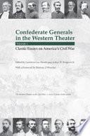 Confederate Generals In The Western Theater Classic Essays On America S Civil War