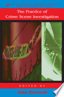 """The Practice Of Crime Scene Investigation"" by John Horswell"